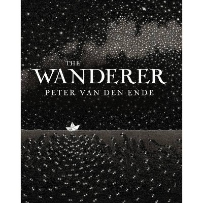 The Wanderer - by  Peter Van Den Ende (Hardcover)