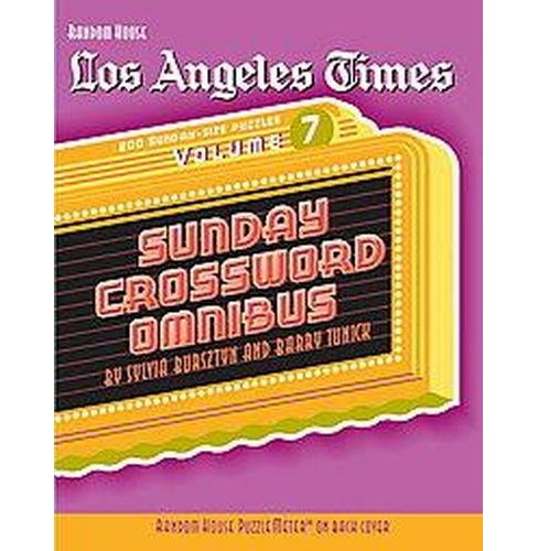 Los Angeles Times Sunday Crossword Omnibus (Vol 7) (Paperback) (Sylvia Bursztyn) - image 1 of 1