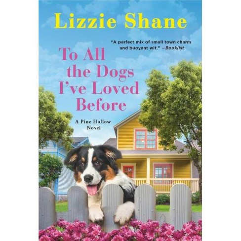 To All the Dogs I've Loved Before - (Pine Hollow) by  Lizzie Shane (Paperback) - image 1 of 1