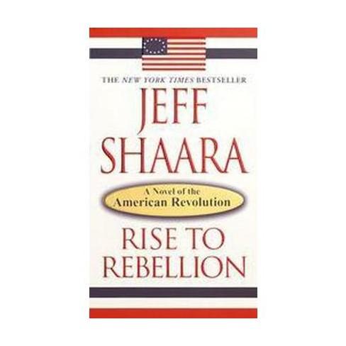 Rise To Rebellion Paperback Jeff Shaara Target