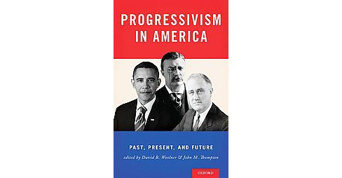 Progressivism in America : Past, Present, and Future (Hardcover) - image 1 of 1