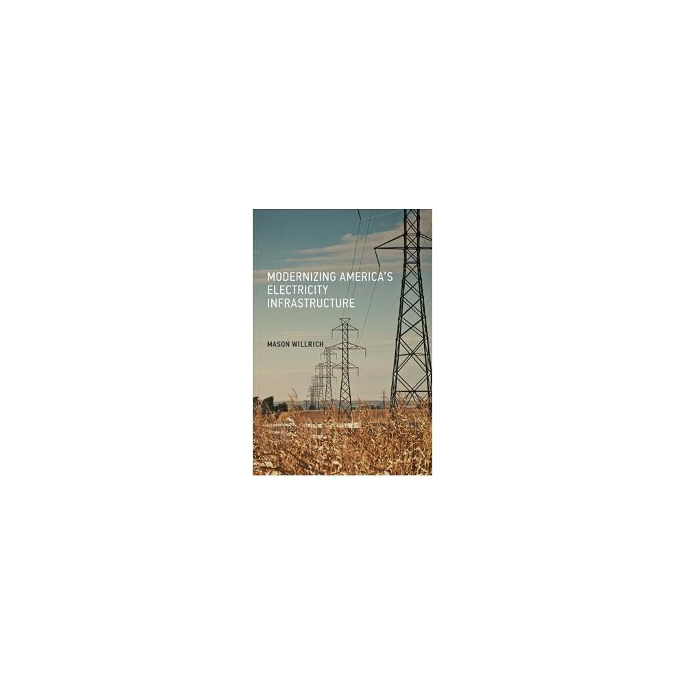 Modernizing America's Electricity Infrastructure - by Mason Willrich (Hardcover)