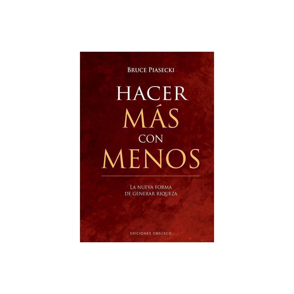 Hacer Mas Con Menos By Bruce Piasecki Hardcover
