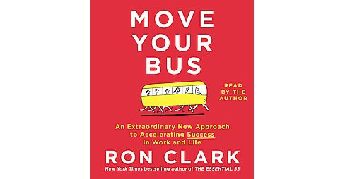 Move Your Bus : An Extraordinary New Approach to Accelerating Success in Work and Life (Unabridged) - image 1 of 1