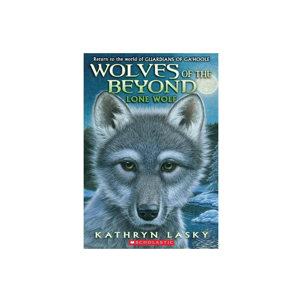 Lone Wolf Wolves Of The Beyond 1 1 By Kathryn Lasky Paperback
