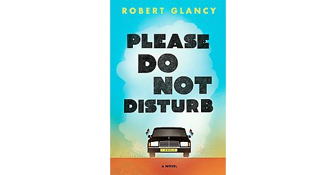 Please Do Not Disturb (Hardcover) (Robert Glancy) - image 1 of 1