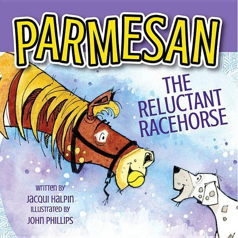 Parmesan, the Reluctant Racehorse - by  Jacqui Halpin (Hardcover) - image 1 of 1