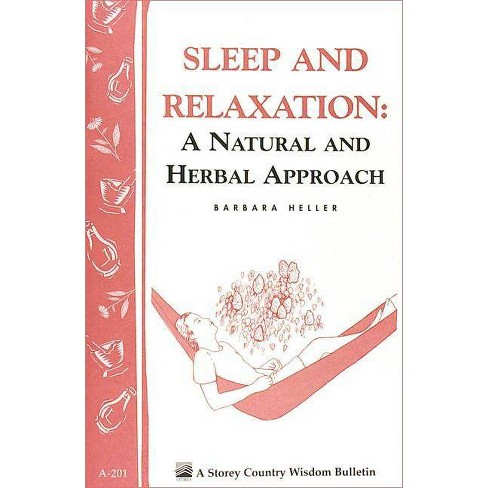 Sleep and Relaxation: A Natural and Herbal Approach - (Storey Country Wisdom Bulletin) (Paperback) - image 1 of 1