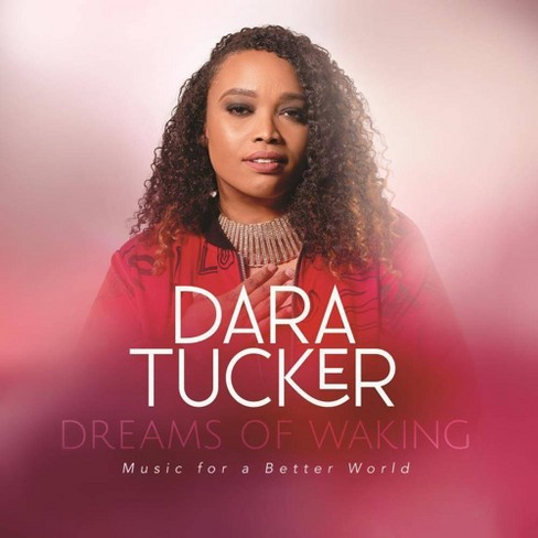 Dara Tucker - Dreams Of Waking: Music For A Better World (CD) - image 1 of 1