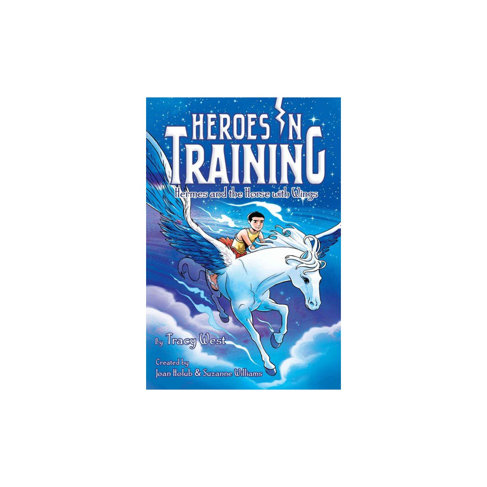 Hermes and the Horse With Wings - (Heroes in Training) by Tracey West (Hardcover)
