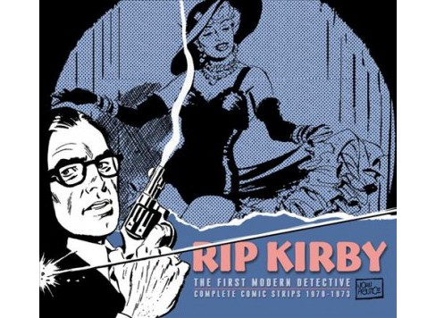 Rip Kirby 10 : The First Modern Detective Complete Comic Strip 1970-1973 (Hardcover) (Fred Dickenson) - image 1 of 1