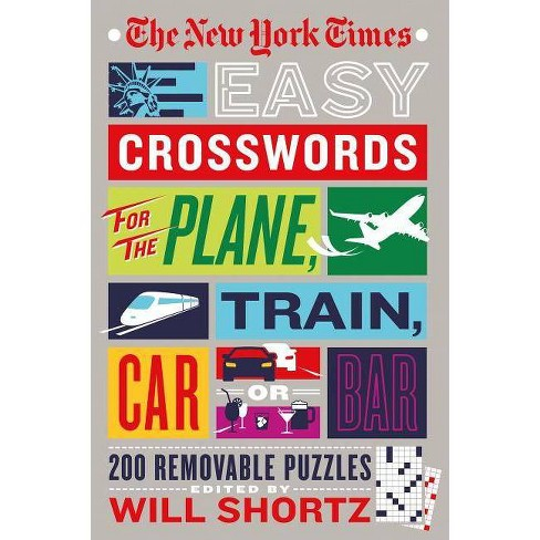 The New York Times Easy Crosswords for the Plane, Train, Car or Bar -  (Paperback)