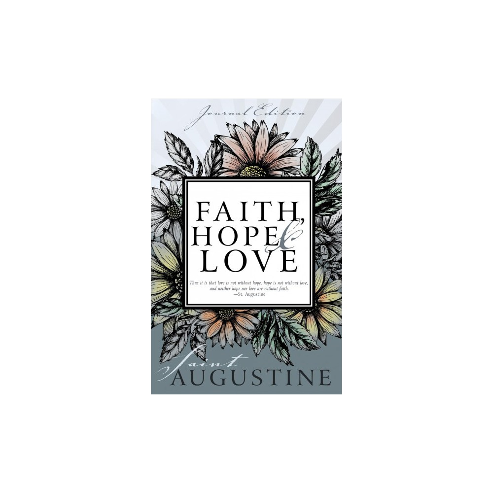 Faith, Hope & Love : Journal Edition (Paperback) (Bishop of Hippo Saint Augustine)