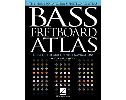 Bass Fretboard Atlas : Get a Better Grip on Neck Navigation! -  by Joe Charupakorn (Paperback) - image 1 of 1