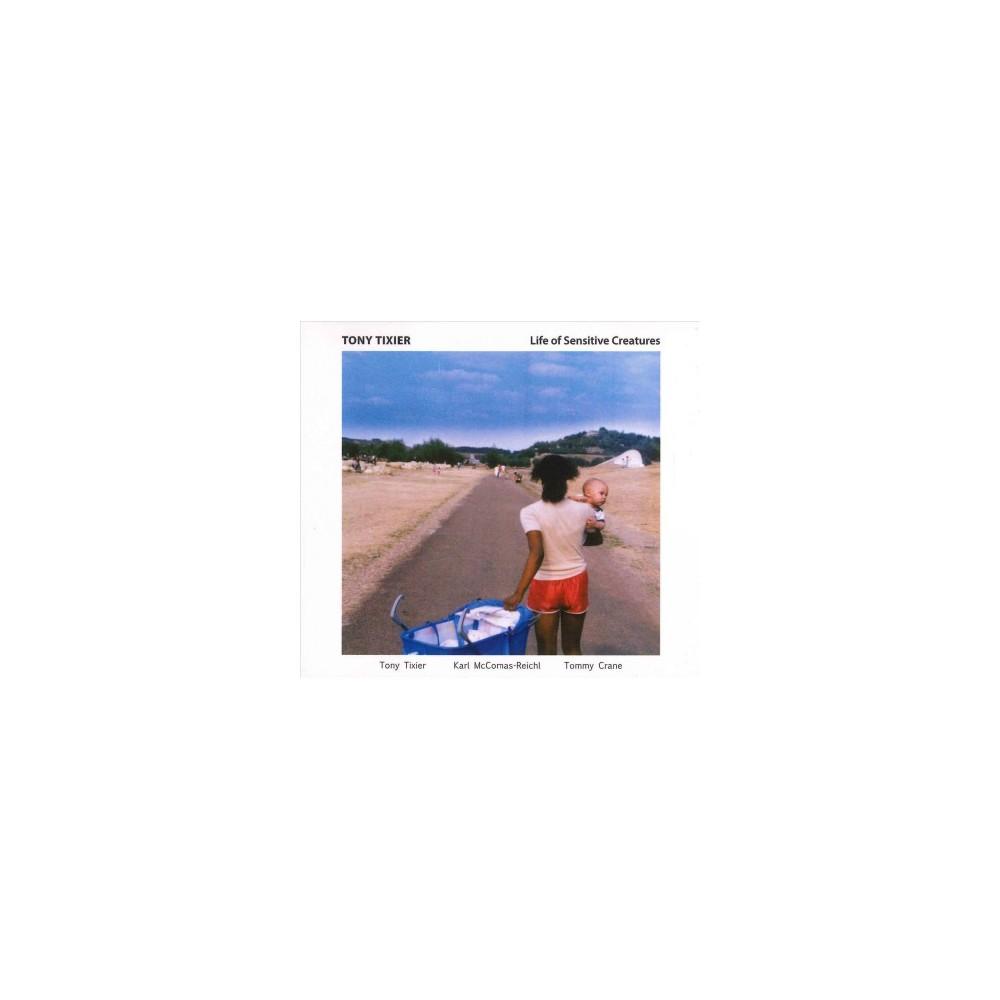 Tony Tixier - Life Of Sensitive Creatures (CD)