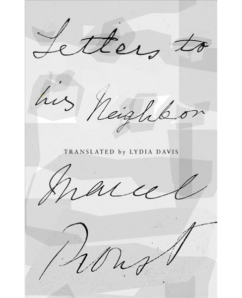 Letters to His Neighbor -  by Marcel Proust (Hardcover) - image 1 of 1