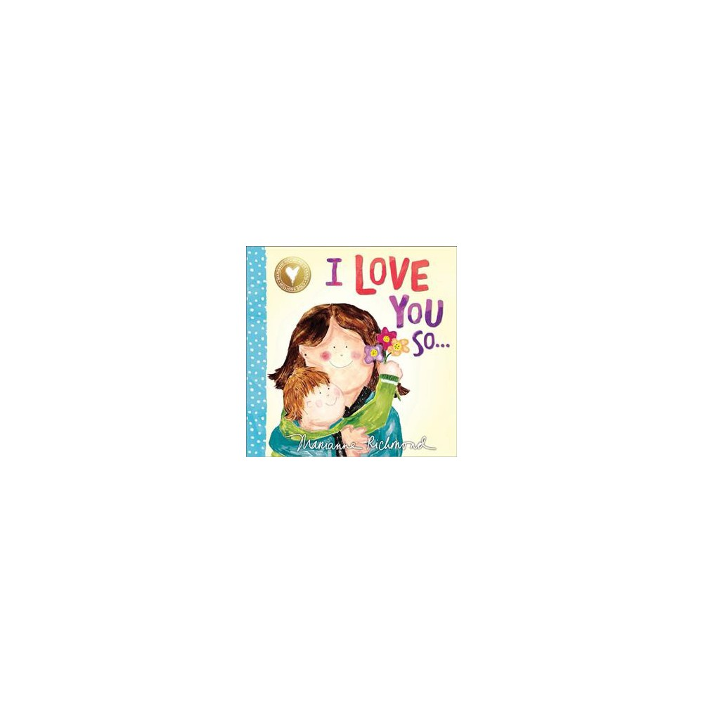 I Love You So - Brdbk (Marianne Richmond) (Hardcover)