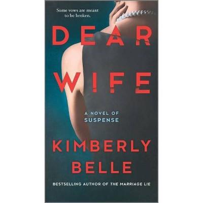 Dear Wife - by  Kimberly Belle (Paperback)