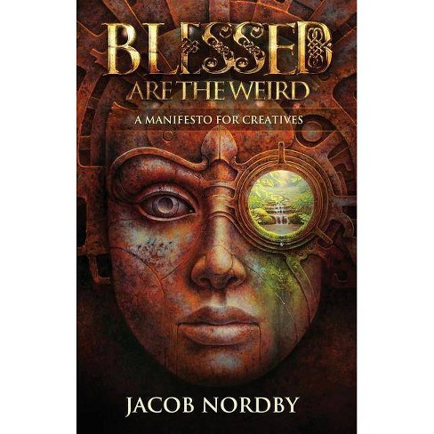 Blessed Are the Weird - by  Jacob Nordby (Paperback) - image 1 of 1