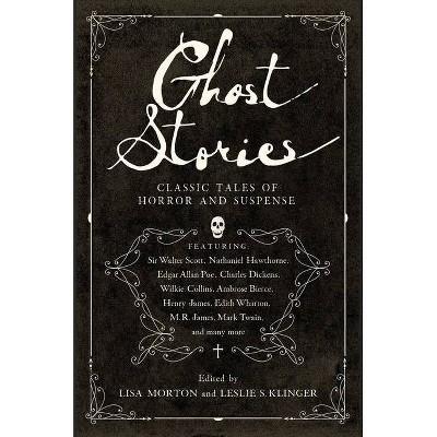 Ghost Stories - Annotated by  Leslie S Klinger & Lisa Morton (Paperback)