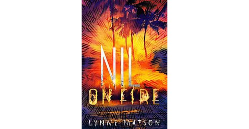 Nil on Fire (Hardcover) (Lynne Matson) - image 1 of 1
