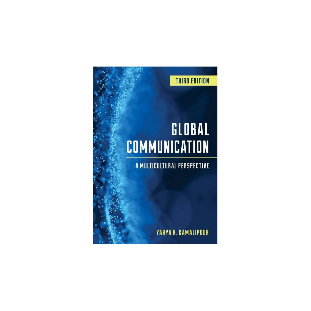 Global Communication : A Multicultural Perspective - 3 (Paperback) Global Communication: A Multicultural Perspective, Third Edition is intended to explore, inform, and incite discussions about globalization and global communication. With chapters by some of the foremost global communication scholars, this book covers essential concepts of international communication and contemporary and emerging topics.