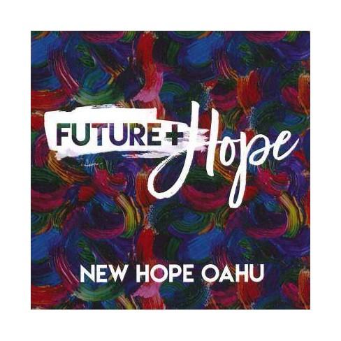 New Hope Oahu - Future + Hope (CD) - image 1 of 1