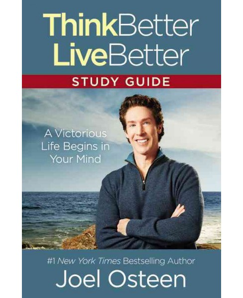 Think Better, Live Better : A Victorious Life Begins in Your Mind (Paperback) (Joel Osteen) - image 1 of 1