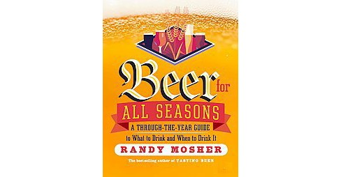 Beer for All Seasons (Paperback) (Randy Mosher) - image 1 of 1