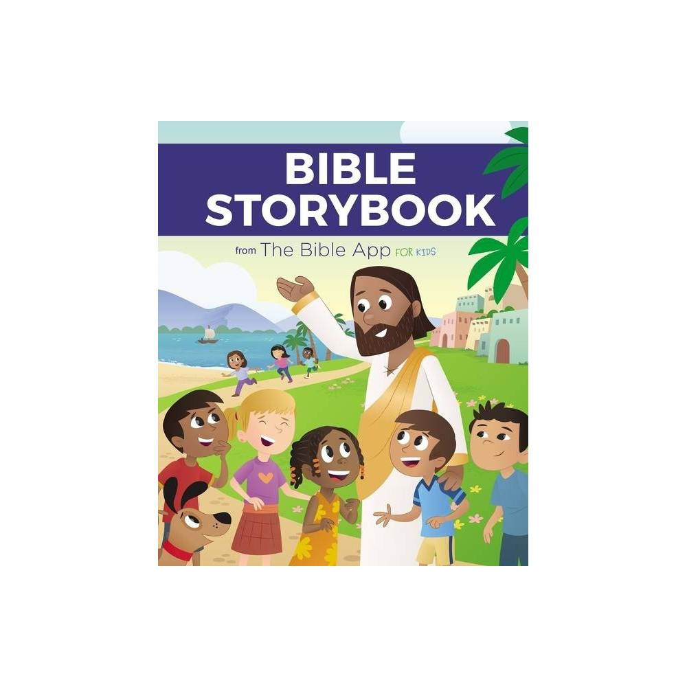 Bible Storybook from the Bible App for Kids - by The Bible App for Kids & Youversion & Onehope (Hardcover)