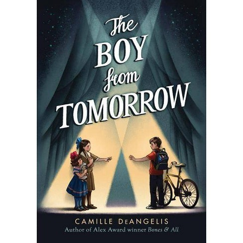 The Boy from Tomorrow - by  Camille Deangelis (Hardcover) - image 1 of 1