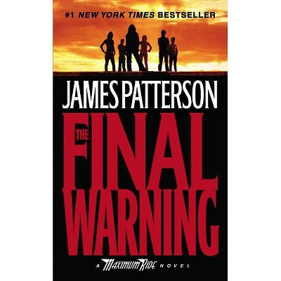 The Final Warning ( A Maximum Ride Novel) (Reprint) (Paperback) by James Patterson