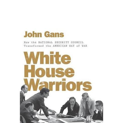 White House Warriors - by  John Gans (Hardcover) - image 1 of 1