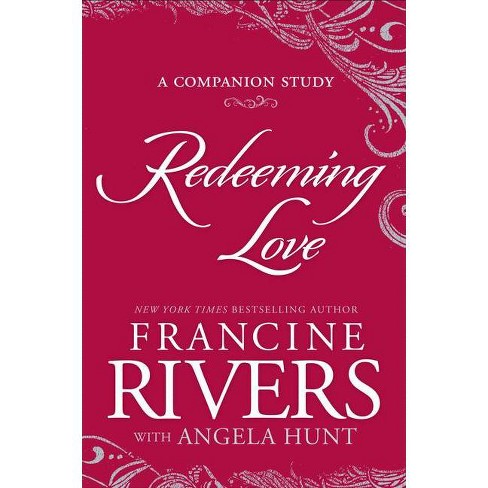 Redeeming Love: The Companion Study - by  Francine Rivers (Paperback) - image 1 of 1