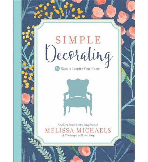 Simple Decorating (Paperback) (Melissa Michaels) - image 1 of 1