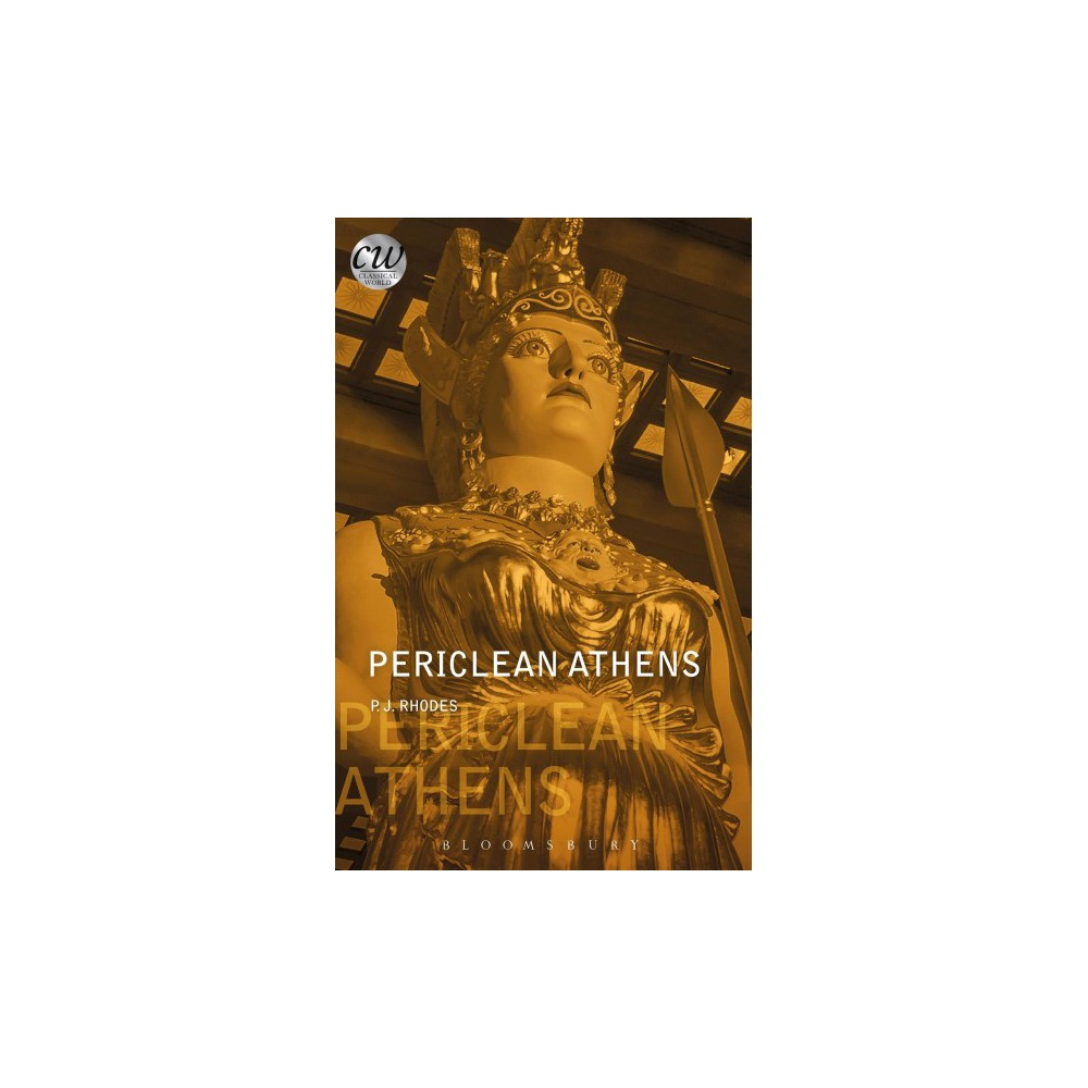 Periclean Athens - (Classical World) by P. J. Rhodes (Paperback)
