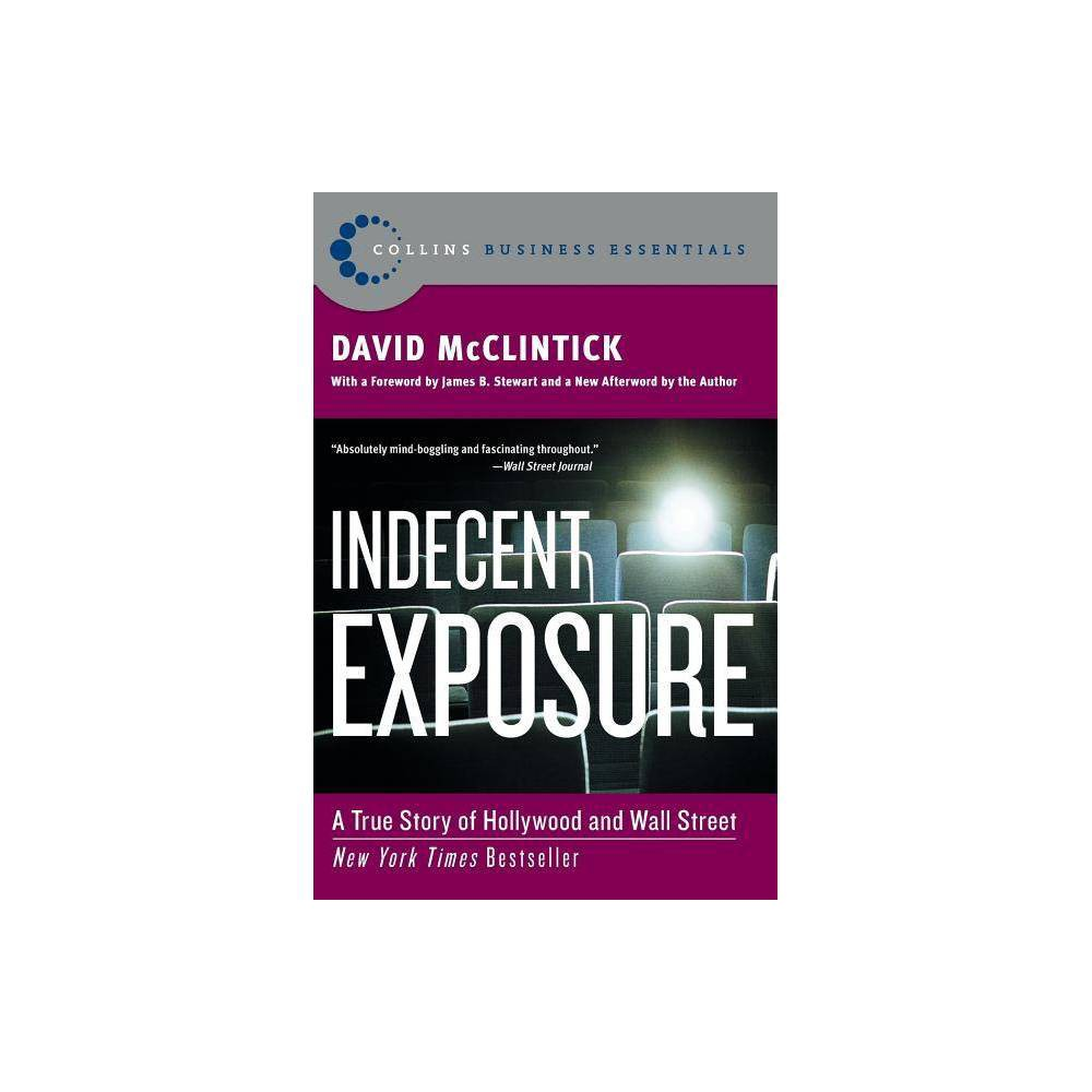 Indecent Exposure - (Collins Business Essentials) by David McClintick (Paperback) Coupons