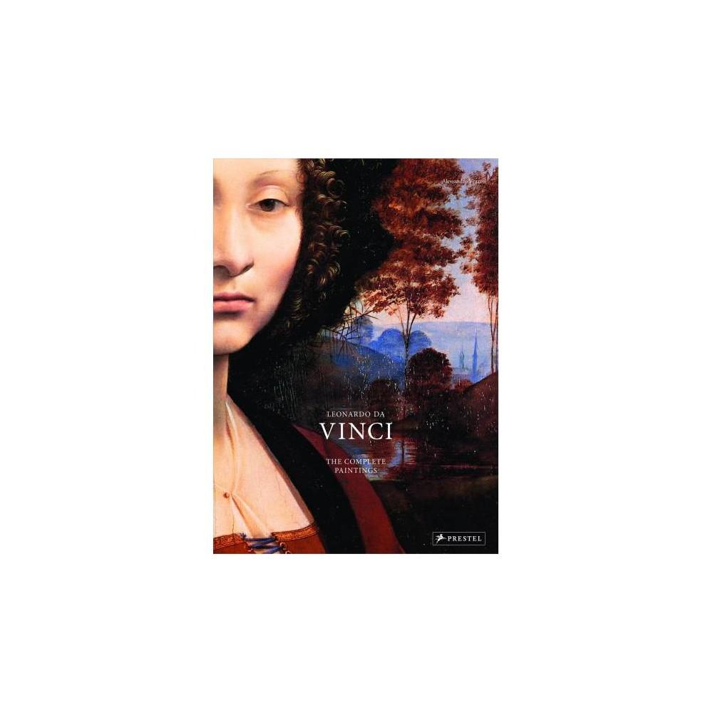 Leonardo Da Vinci : The Complete Paintings in Detail - by Alessandro Vezzosi (Hardcover)