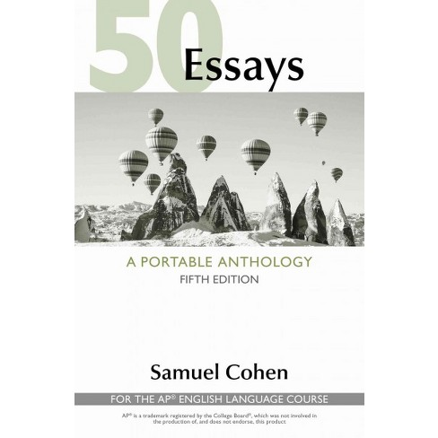 50 essays a portable anthology high school edition hardcover