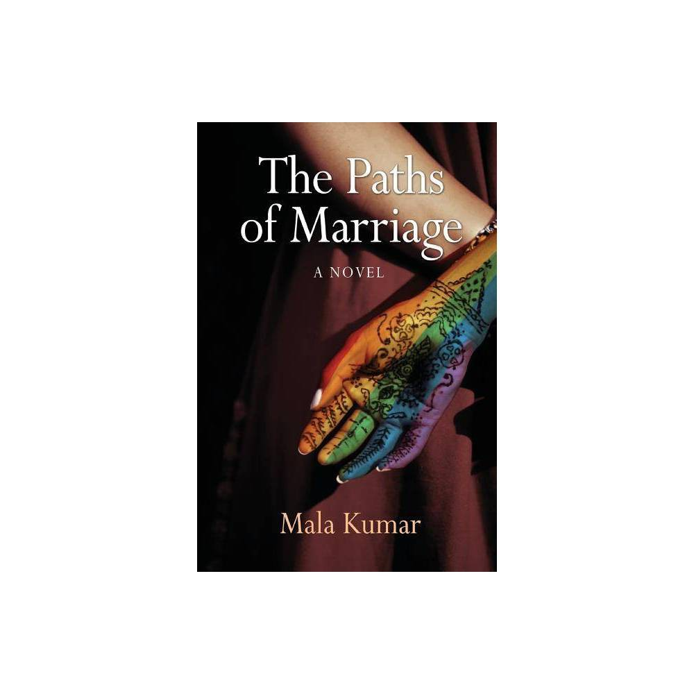 The Paths Of Marriage By Mala Kumar Paperback