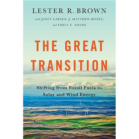 The Great Transition - by  Lester R Brown (Paperback) - image 1 of 1