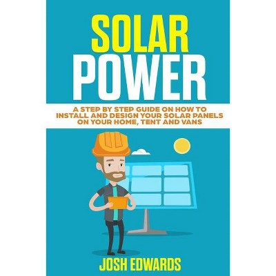 Solar Power - by  Josh Edwards (Paperback)