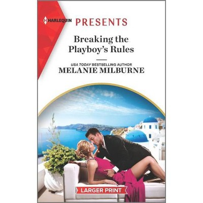 Breaking the Playboy's Rules - (Wanted: A Billionaire) Large Print by  Melanie Milburne (Paperback)