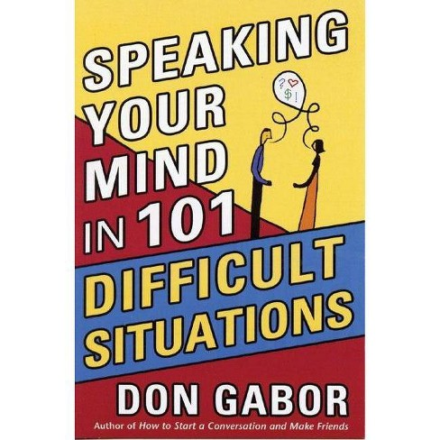Speaking Your Mind in 101 Difficult Situations - by  Don Gabor (Paperback) - image 1 of 1