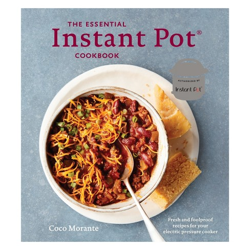 Essential Instant Pot Cookbook : Fresh and Foolproof Recipes for Your Electric Pressure Cooker - image 1 of 1