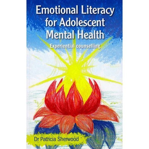 Emotional Literacy for Adolescent Mental Health - by  Patricia Sherwood (Paperback) - image 1 of 1