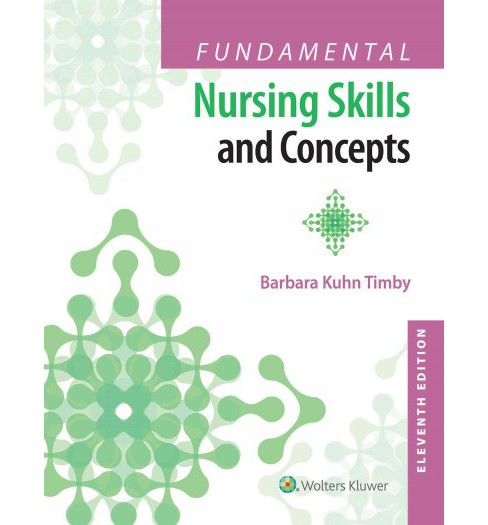 Fundamental Nursing Skills and Concepts + Workbook (Paperback) (R.N. Barbara Kuhn Timby) - image 1 of 1