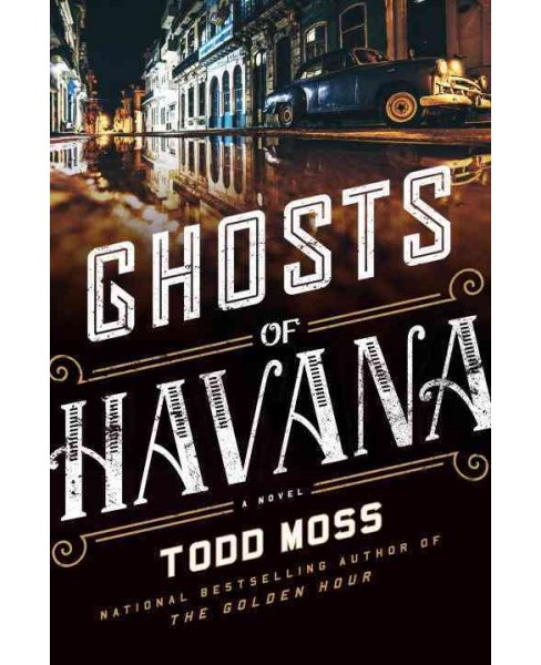 Ghosts of Havana (Hardcover) (Todd Moss) - image 1 of 1