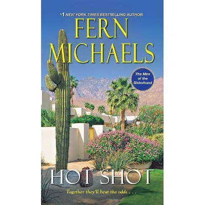 Hot Shot -  (Men of the Sisterhood) by Fern Michaels (Paperback)
