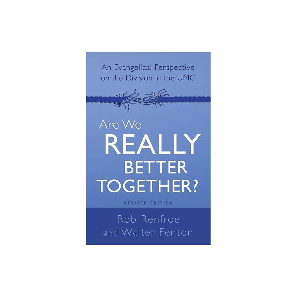 Are We Really Better Together Revised Edition By Rob Renfroe Walter Fenton Paperback